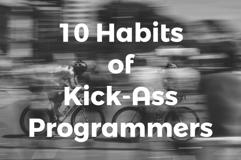 10 Habits of Highly Effective Programmers